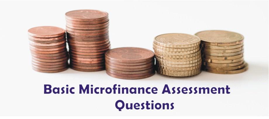 Basic Microfinance Assessment Questions