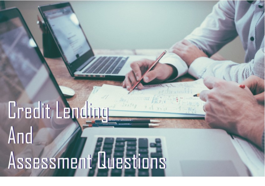 Credit Lending and Assessment Questions